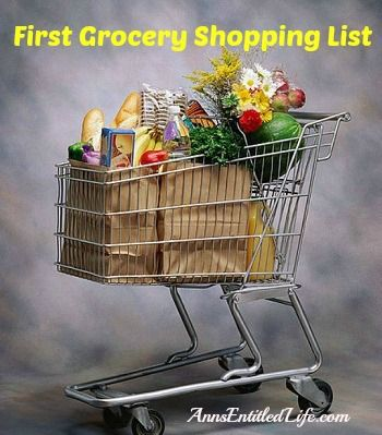 First Grocery Shopping List - setting up a new household? Moving to a new house? Here's a list on what to buy your first time grocery shopping!  http://www.annsentitledlife.com/library-reading/first-grocery-shopping-list/
