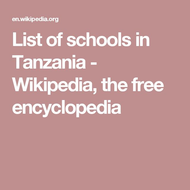 List of schools in Tanzania - Wikipedia, the free encyclopedia