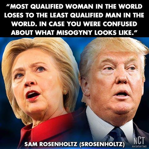 Most qualified presidential candidate in history loses to least qualified.  # misogyny