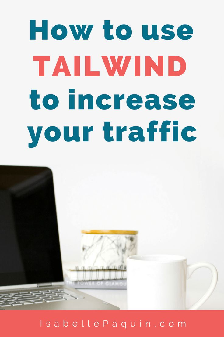 How to Use Tailwind to Increase Your Traffic