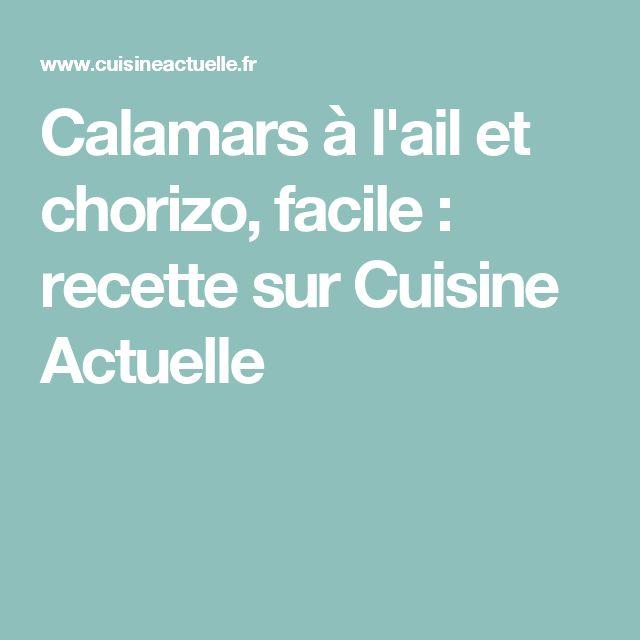 Calamars à l'ail et chorizo, facile : recette sur Cuisine Actuelle