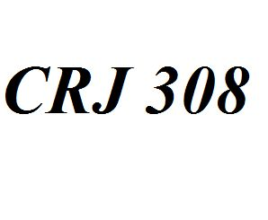 CRJ 308 Entire Class Course Answers Here: http://www.scribd.com/collections/4281282/CRJ-308