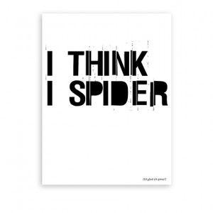I Think I Spider Druck