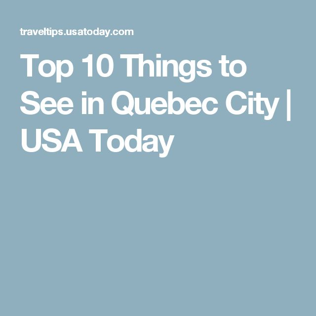 Top Things To See In Quebec City - 10 things to see and do in quebec city