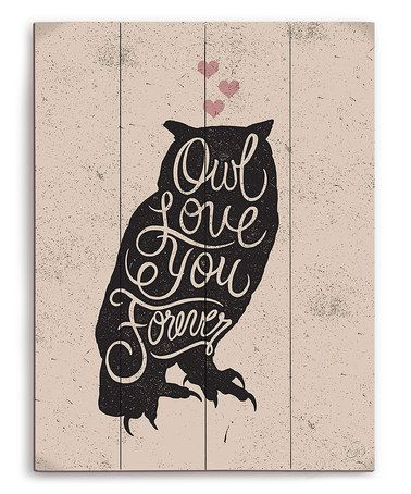 Look at this #zulilyfind! 'Owl Love You Forever' Wall Art #zulilyfinds