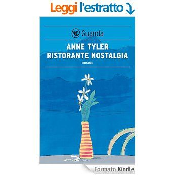 Ristorante Nostalgia (Guanda Narrativa) eBook: Anne Tyler, Antonella Barina: Amazon.it: Kindle Store