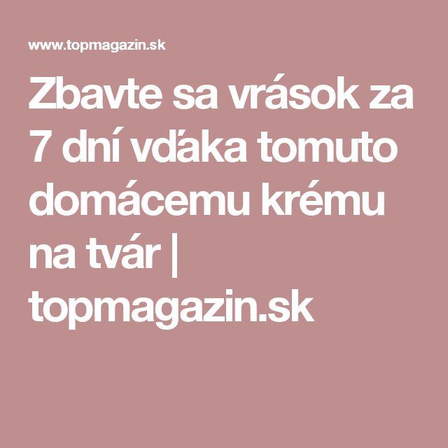 Zbavte sa vrások za 7 dní vďaka tomuto domácemu krému na tvár | topmagazin.sk