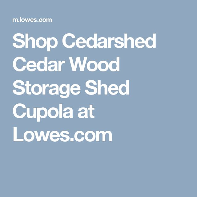 Shop Cedarshed Cedar Wood Storage Shed Cupola at Lowes.com