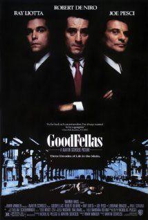 Goodfellas (1990): Martin Scorsese, Robert De Niro, Ray Liotta and Joe Pesci.  One of the best gangster movies - ever.  Really.