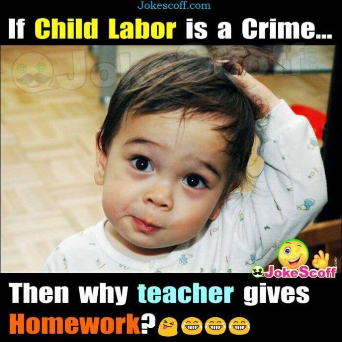 Child Labor Homework Funny School Jokes Stupid Funny
