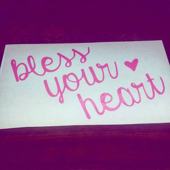 Hey, I found this really awesome Etsy listing at https://www.etsy.com/listing/242044100/bless-your-heart-southern-car-decal