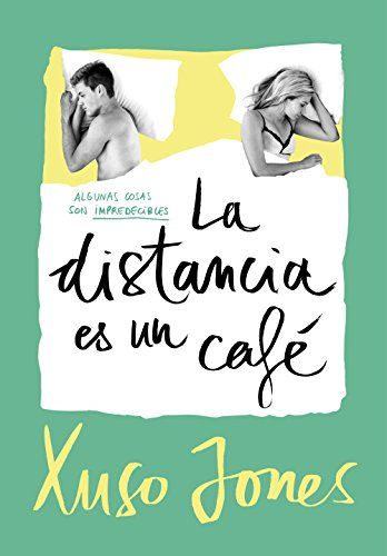 Xuso Jones dice adiós a su trilogía Coffe Love el 23 de marzo gracias a la editorial Montena. Preparáos para su último libro: La distancia es un café