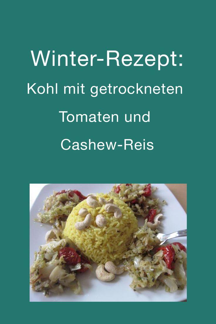 Winter Rezept Kohl Mit Getrockneten Tomaten Und Cashew Reis Rezepte Lebensmittel Essen Und Getrocknete Tomaten