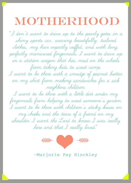 FAVORITE FAVORITE motherhood quote from Marjorie Pay Hinckley Printable:  Thecraftingchicks.com #motherhood #LDS #family