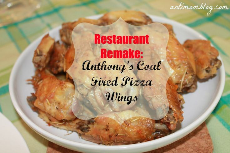 Restaurant Remake: Anthony's Coal Fired Pizza Wings