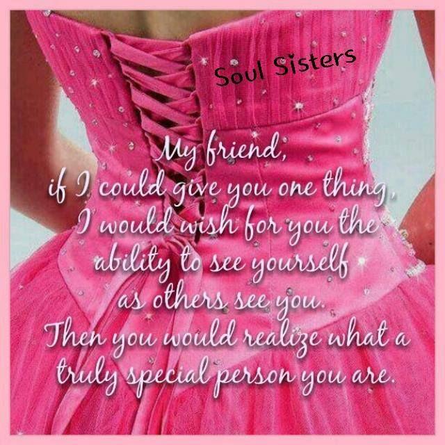 186 best Soul Sisters images on Pinterest   Quote friendship, Soul ...