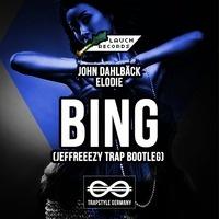 $$$ SHE GOT DA BING #WHATDIRT $$$ Lauch Records x John Dahlback & Elodie - Bing (Jeffreeezy Trap Bootleg) by Lauch Records on SoundCloud