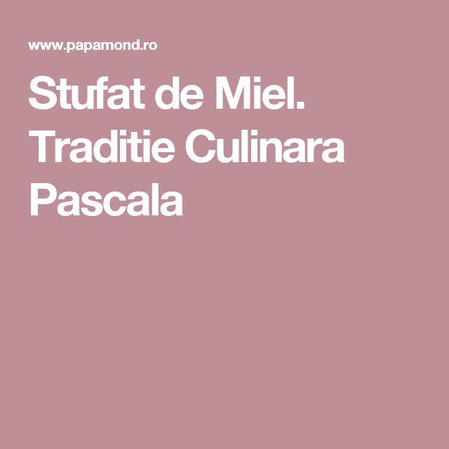 Stufat de Miel. Traditie Culinara Pascala
