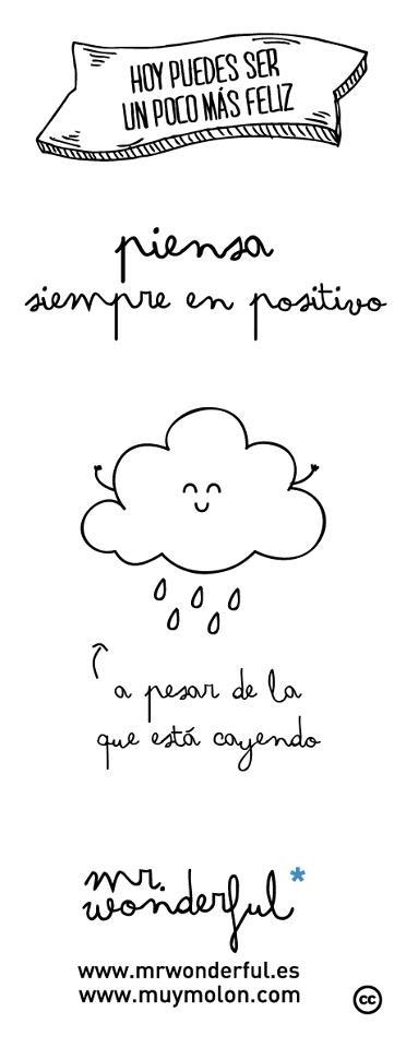 ¡Buenos días! Piensa siempre en positivo... a pesar de la que está cayendo :) #FelizMartes #disfrutadelavida
