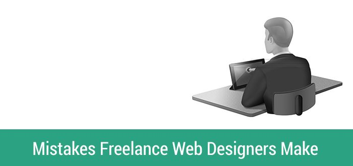 Mistakes Freelance Web Designers Make and Their Solutions