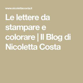 Le lettere da stampare e colorare | Il Blog di Nicoletta Costa