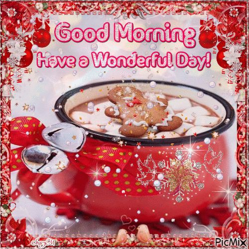 Good Morning Have a Wonderful Day winter coffee greetings christmas good morning good morning greeting good morning quote good morning poem good morning blessings good morning friends and family good morning coffee