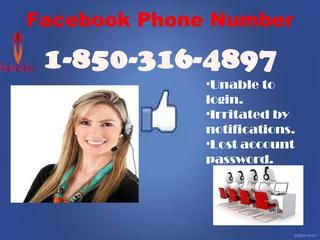 Facebook Phone Number  1-850-316-4897 is used for removing hiccup Facebook Phone Number provides True Remedy to deal with your problematic Facebook account. Unfortunately, officials don't provide any direct support to the users who are facing technical problems with their technical problem. It is, therefore, suggested to call at our toll-free number 1-850-316-4897 for the quick and true remedy. If you are encountering any Facebook issue while using your Facebook account then all you need to…