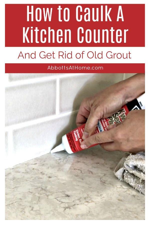 How To Caulk A Kitchen Counter Quick Steps Video Kitchen Organization Diy Kitchen Counter Caulking Tips