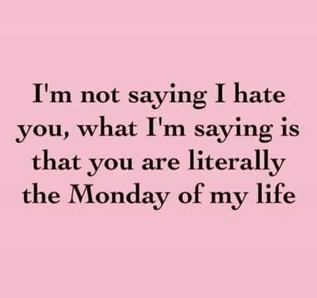 And my circadian rhythm is a thing unto itself. Ergo, I have vastly more Mondays than the general populace.