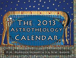 the 2013 astrotheology calendar explores the mythology globally concerning the fascinating celestial phenomenon the milky way with 23 images and much text