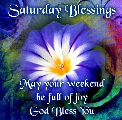 saturday blessing daily greetings pinterest thoughts