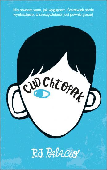 """""""Cud chłopak"""" R.J. Palacio – wielokrotnie nagradzana powieść dla dzieci."""