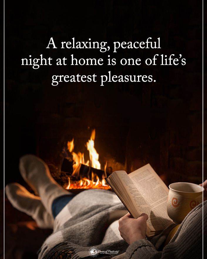 """24.7k Likes, 443 Comments - Positive + Motivational Quotes (@powerofpositivity) on Instagram: """"Type YES if you agree.  A relaxing, peaceful night at home is one of life's greatest pleasures.…"""" If you are doing things you love or near people you love... ❤"""