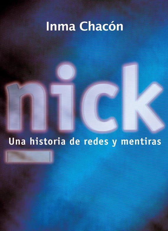 NICK, INMA CHACÓN  http://bookadictas.blogspot.com/2014/09/nick-inma-chacon.html