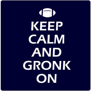 Google Image Result for http://blog.chowdaheadz.com/wp-content/uploads/2012/01/keep-calm-gronk-on-300x300.png