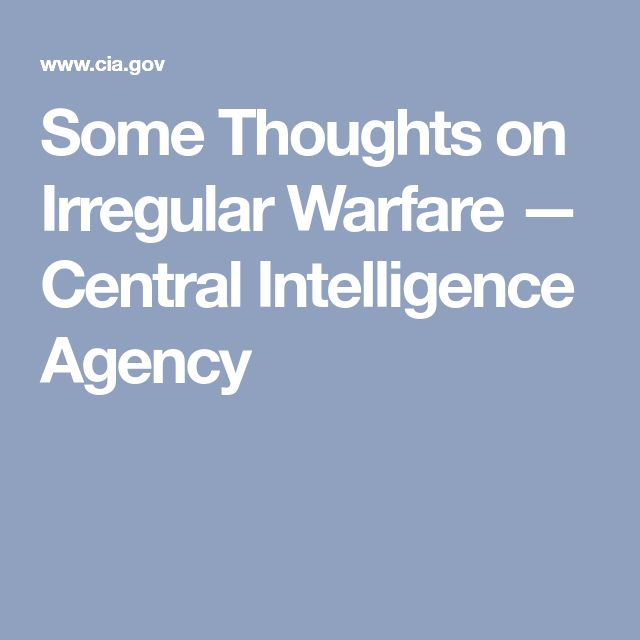 Some Thoughts on Irregular Warfare — Central Intelligence Agency