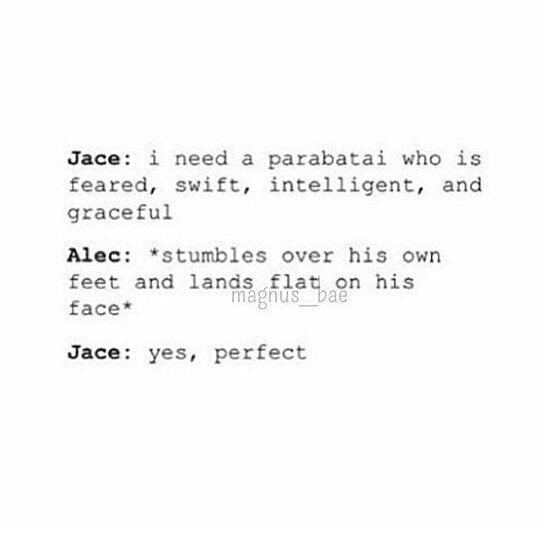 That's how Jace and Alec found each other. xD