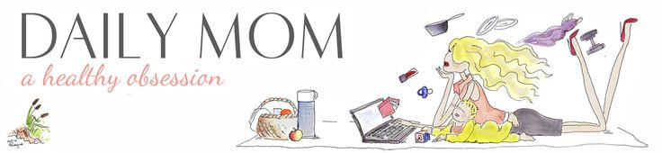 Daily Mom - great website for moms! :)