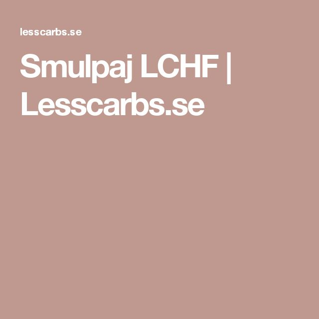 Smulpaj LCHF | Lesscarbs.se