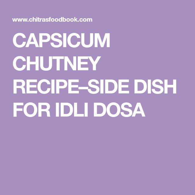 CAPSICUM CHUTNEY RECIPE–SIDE DISH FOR IDLI DOSA