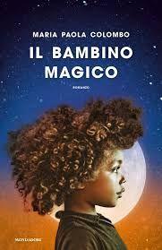 """Citazione della domenica: """"Il bambino magico"""" di Maria Paola Colombo"""
