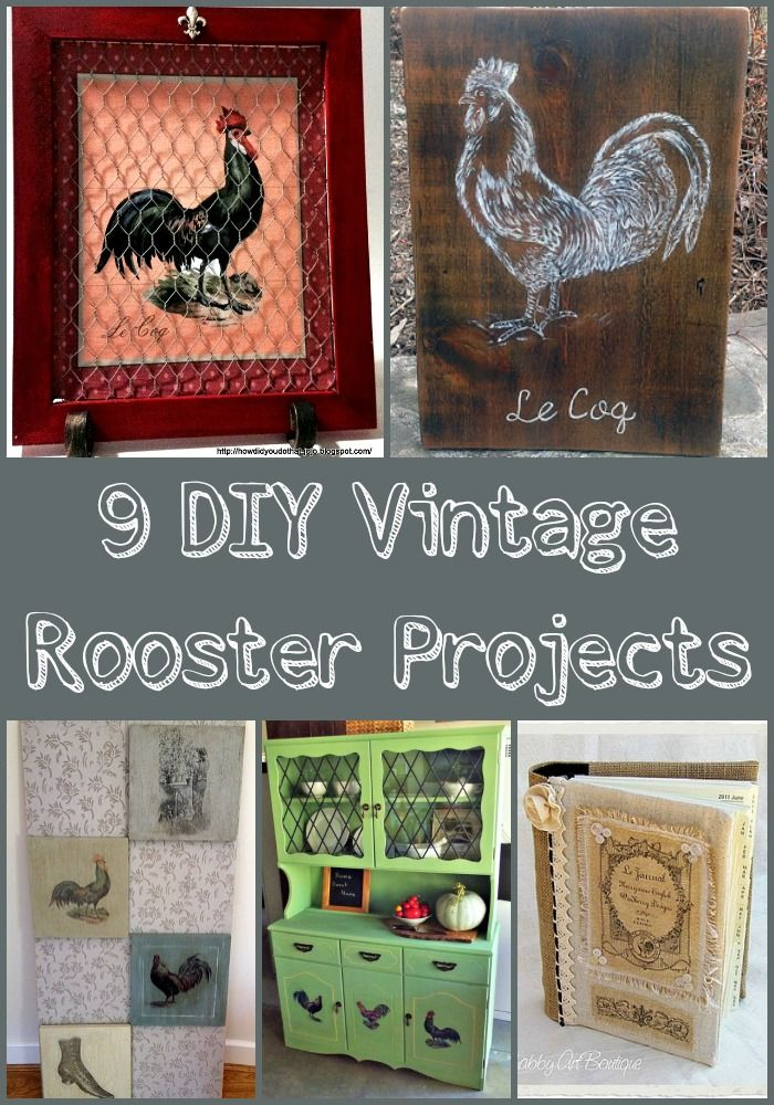 Rustic and country decor are the perfect place to include roosters in your DIY projects. These 9 DIY vintage rooster projects offer something for everyone.