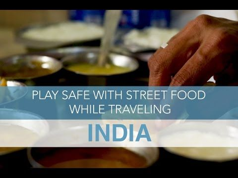 India: Play Safe with Street Food While Traveling | Seek The World