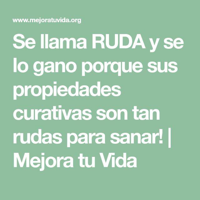 Se llama RUDA y se lo gano porque sus propiedades curativas son tan rudas para sanar! | Mejora tu Vida