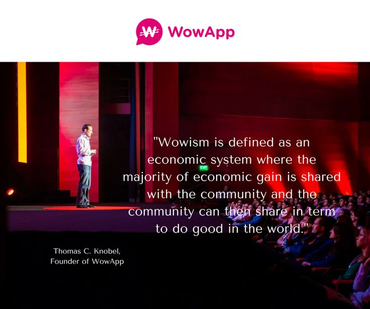 """""""Wowism is defined as an economic system where the majority of economic gain is shared with the community and the community can then share in term to do good in the world."""" – Thomas C. Knobel, Founder of WowApp #Wowism #WowApp #dogood #TEDxBucharest  The New Economy of Sharing 