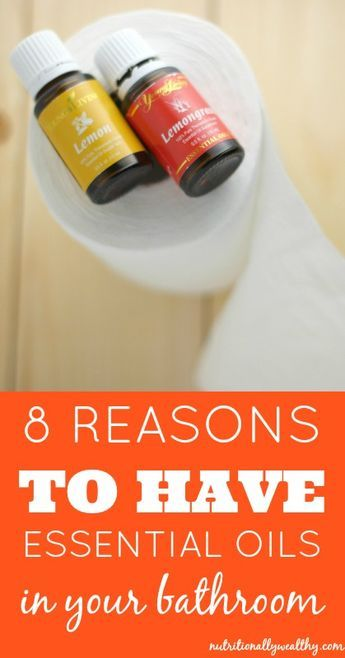 8 Reasons to have essential oils in your bathroom (#4 is beyond genius!) | Nutritionally Wealthy