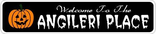 ANGILERI PLACE Lastname Halloween Sign - Welcome to Scary Decor, Autumn, Aluminum - 4 x 18 Inches by The Lizton Sign Shop. $12.99. 4 x 18 Inches. Aluminum Brand New Sign. Predrillied for Hanging. Rounded Corners. Great Gift Idea. ANGILERI PLACE Lastname Halloween Sign - Welcome to Scary Decor, Autumn, Aluminum 4 x 18 Inches - Aluminum personalized brand new sign for your Autumn and Halloween Decor. Made of aluminum and high quality lettering and graphics. Made to l...