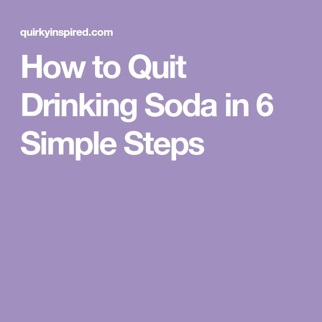 How to Quit Drinking Soda in 6 Simple Steps