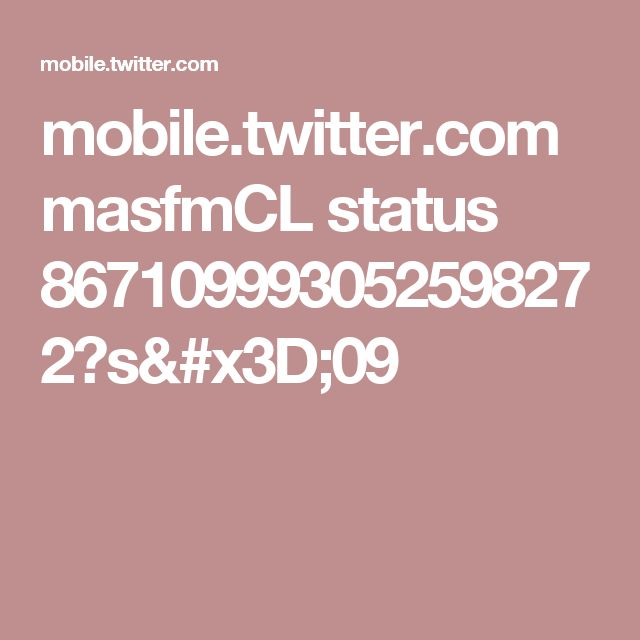 mobile.twitter.com masfmCL status 867109993052598272?s=09