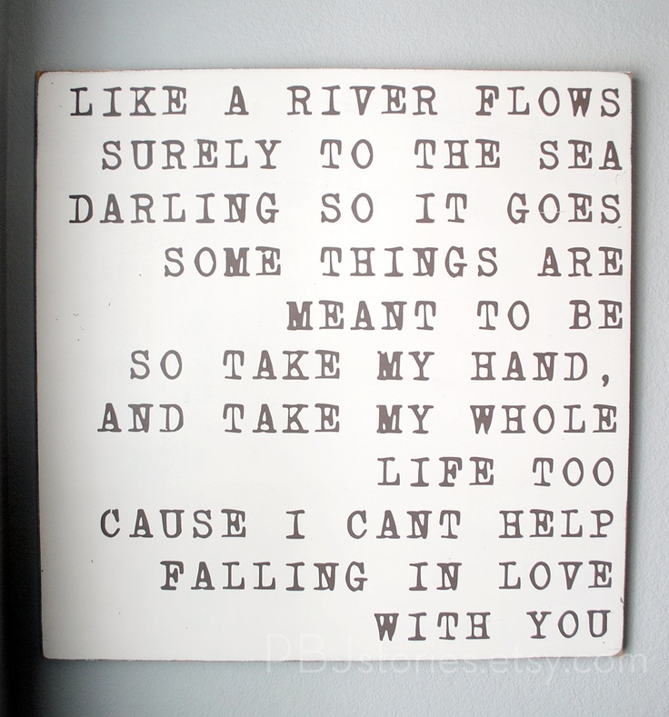 can 39 t help falling in love with you love quotes pinterest